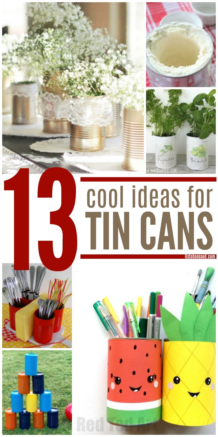 13 Cool Ideas for Tin Cans